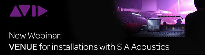 Avid Venue for installations with SIA Acoustics