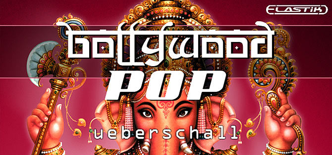 Audio Samples Libraries | Ueberschall releases Bollywood Pop