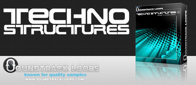 Soundtrack Loops Announces Techno Structures Loops & Samples