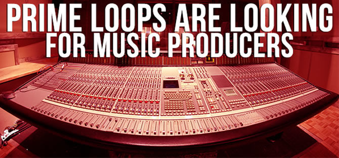 Prime Loops are looking for Producers
